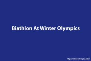 Biathlon At Winter Olympics live